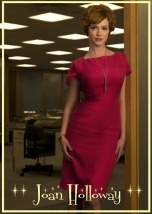 Mad Men's Joan Holloway played by the talented Christina Hendricks